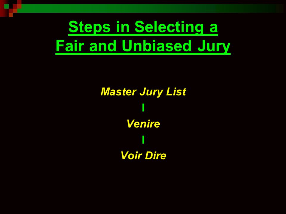 Steps in Selecting a Fair and Unbiased Jury