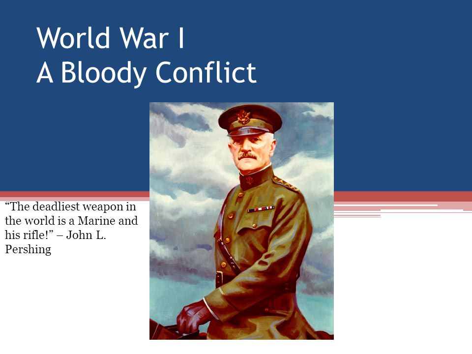 World War I A Bloody Conflict