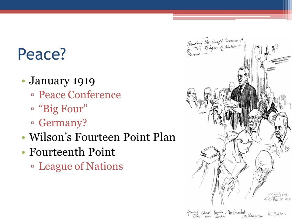 Peace January 1919 Wilson's Fourteen Point Plan Fourteenth Point