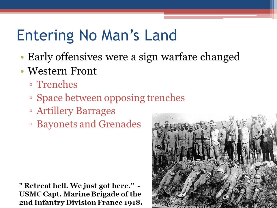 Entering No Man's Land Early offensives were a sign warfare changed