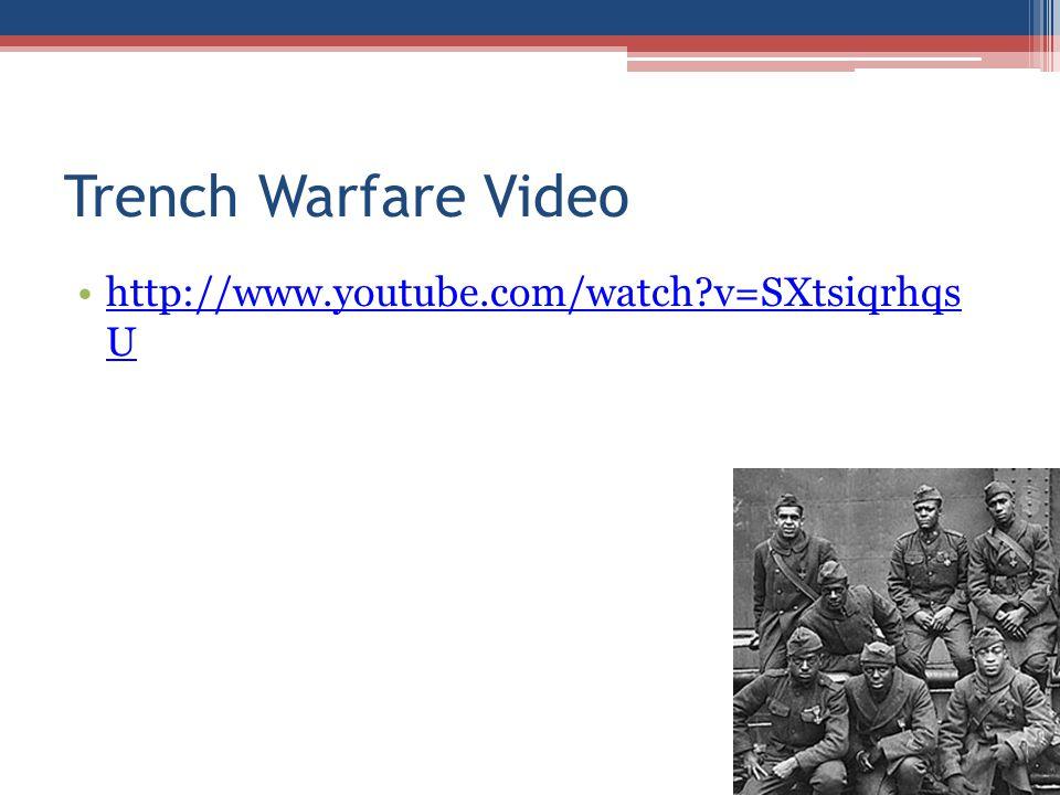 Trench Warfare Video http://www.youtube.com/watch v=SXtsiqrhqs U