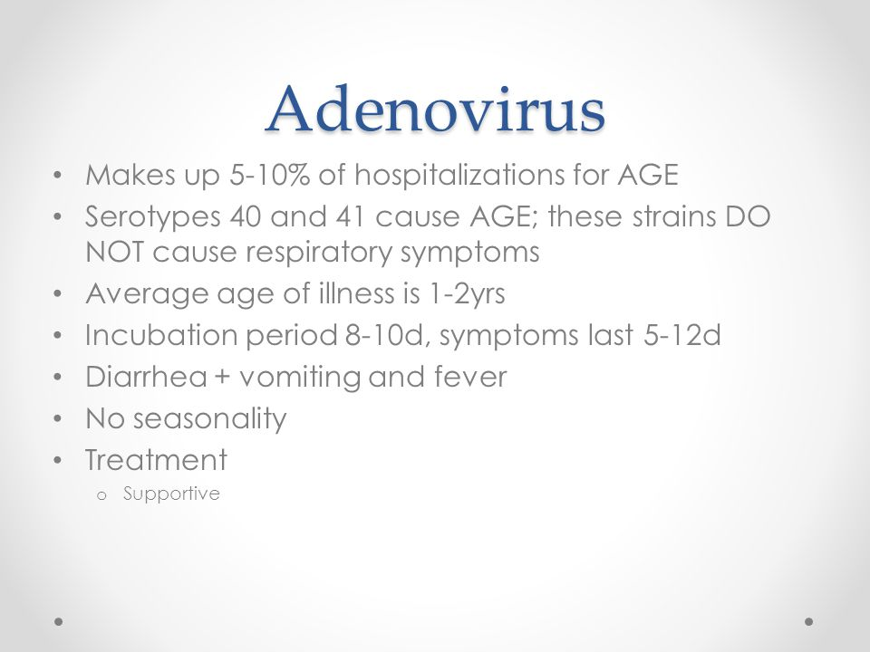 Adenovirus Makes up 5-10% of hospitalizations for AGE
