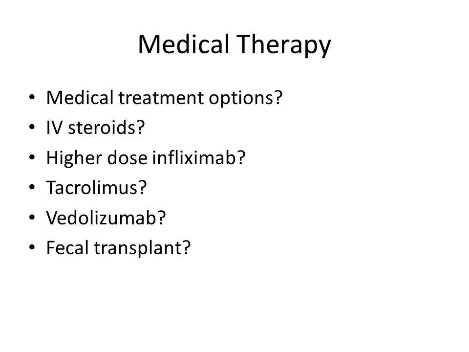 Medical Therapy Medical treatment options IV steroids