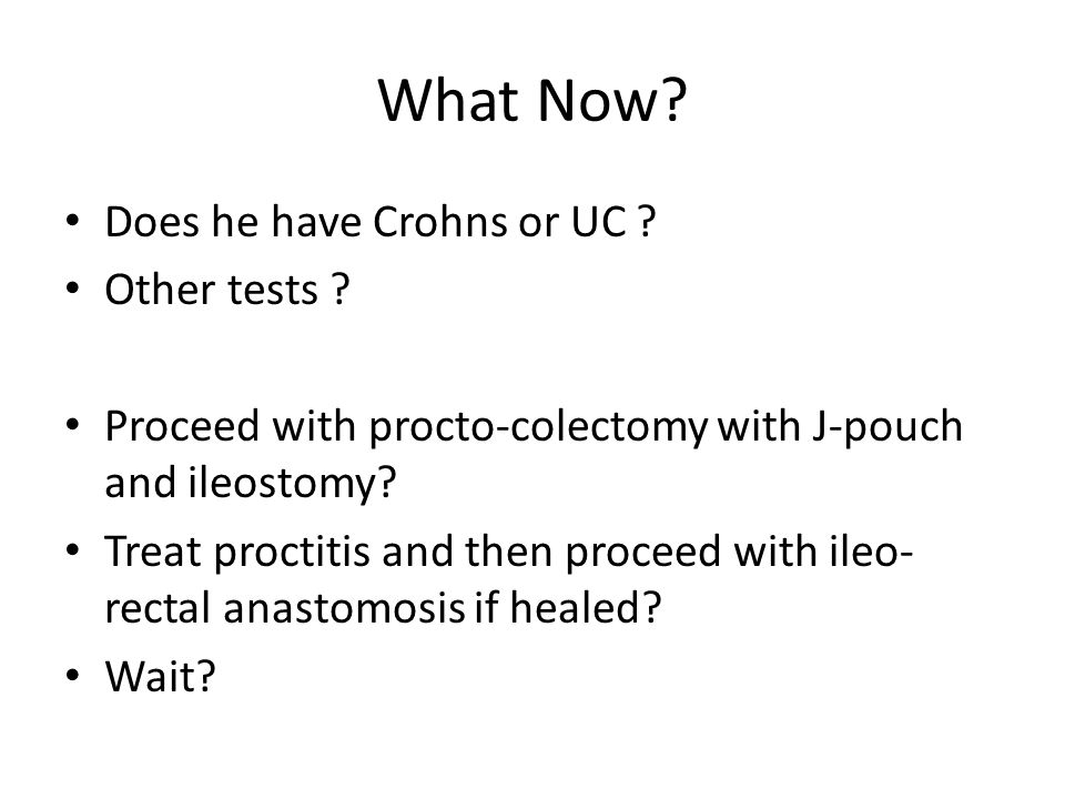 What Now Does he have Crohns or UC Other tests