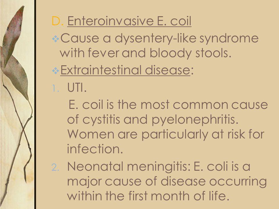 D. Enteroinvasive E. coil