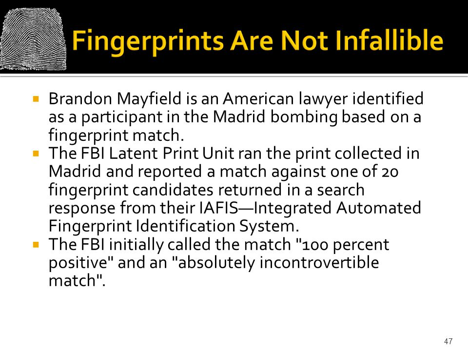 Fingerprints Are Not Infallible