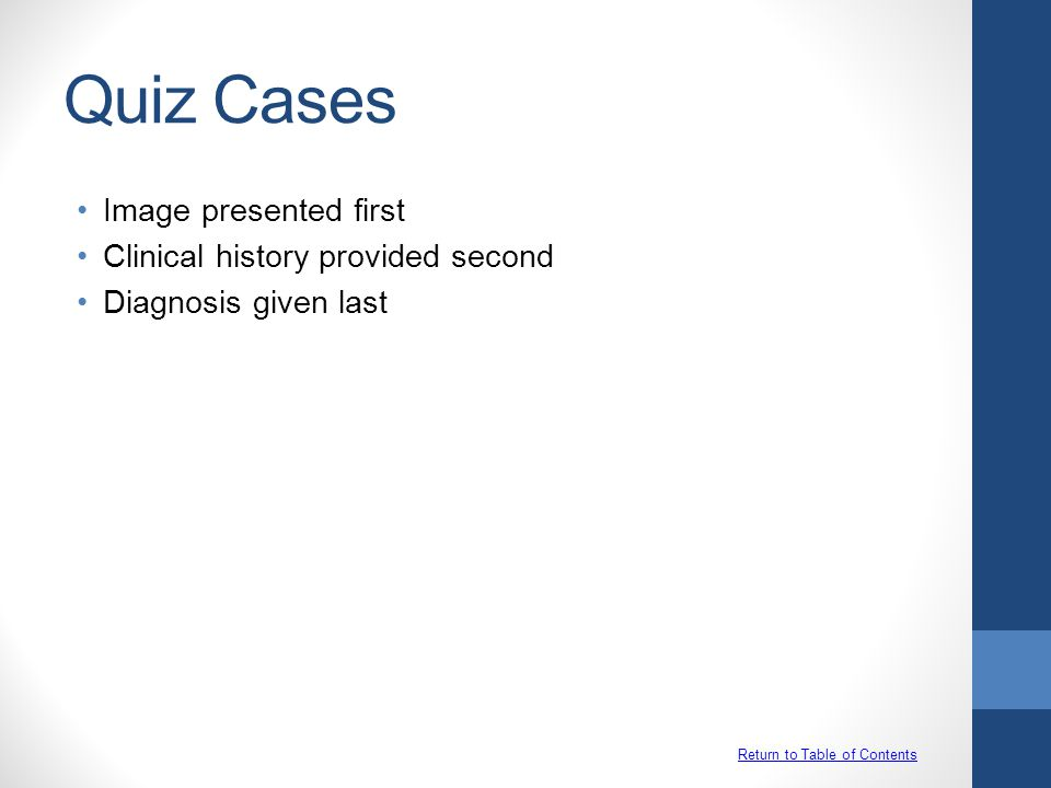 Quiz Cases Image presented first Clinical history provided second