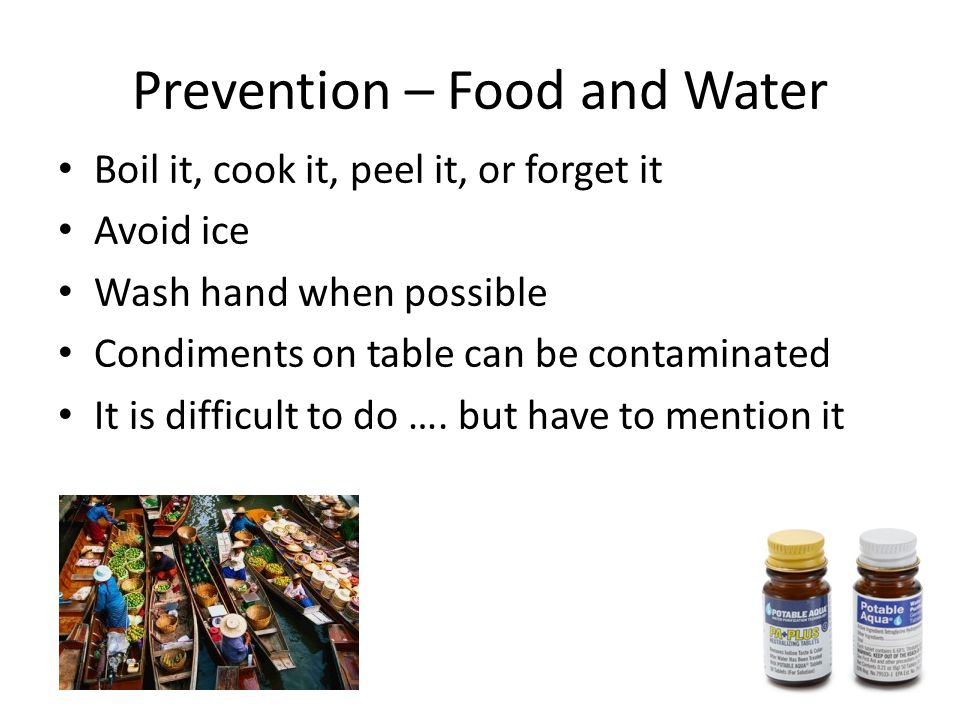 Prevention – Food and Water