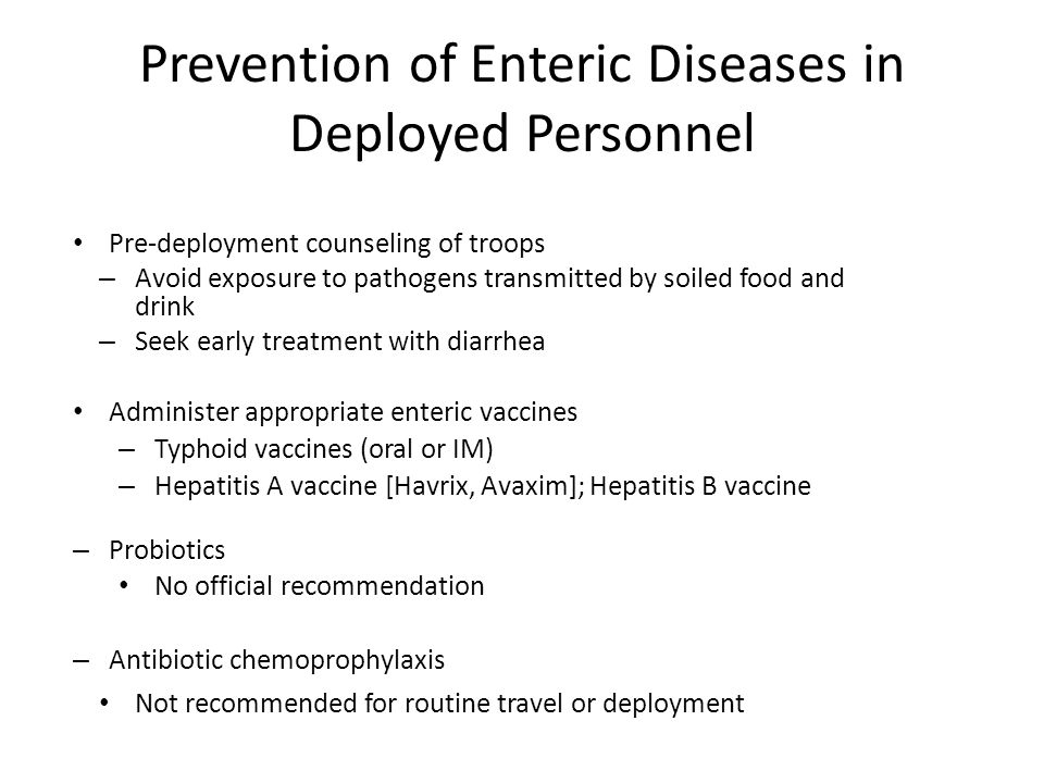 Prevention of Enteric Diseases in Deployed Personnel