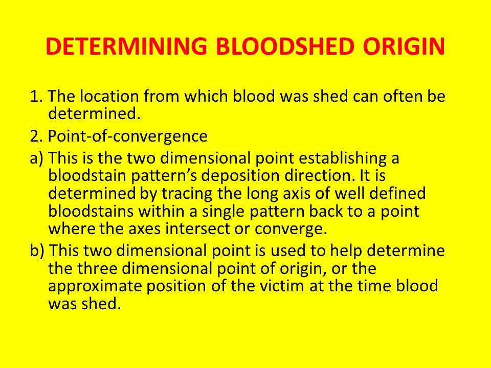 DETERMINING BLOODSHED ORIGIN