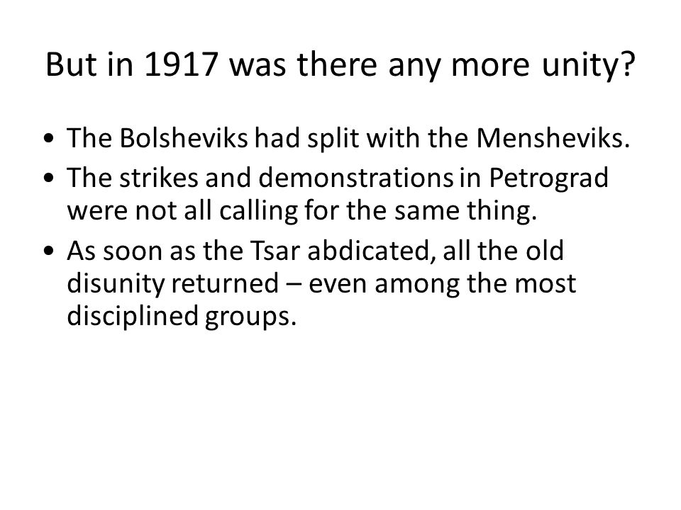 But in 1917 was there any more unity