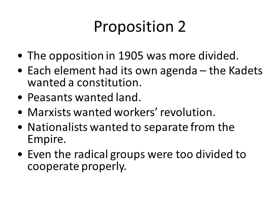 Proposition 2 The opposition in 1905 was more divided.