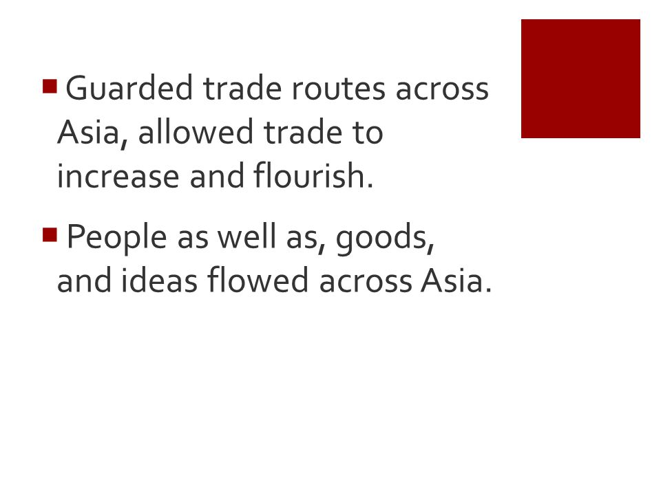 People as well as, goods, and ideas flowed across Asia.
