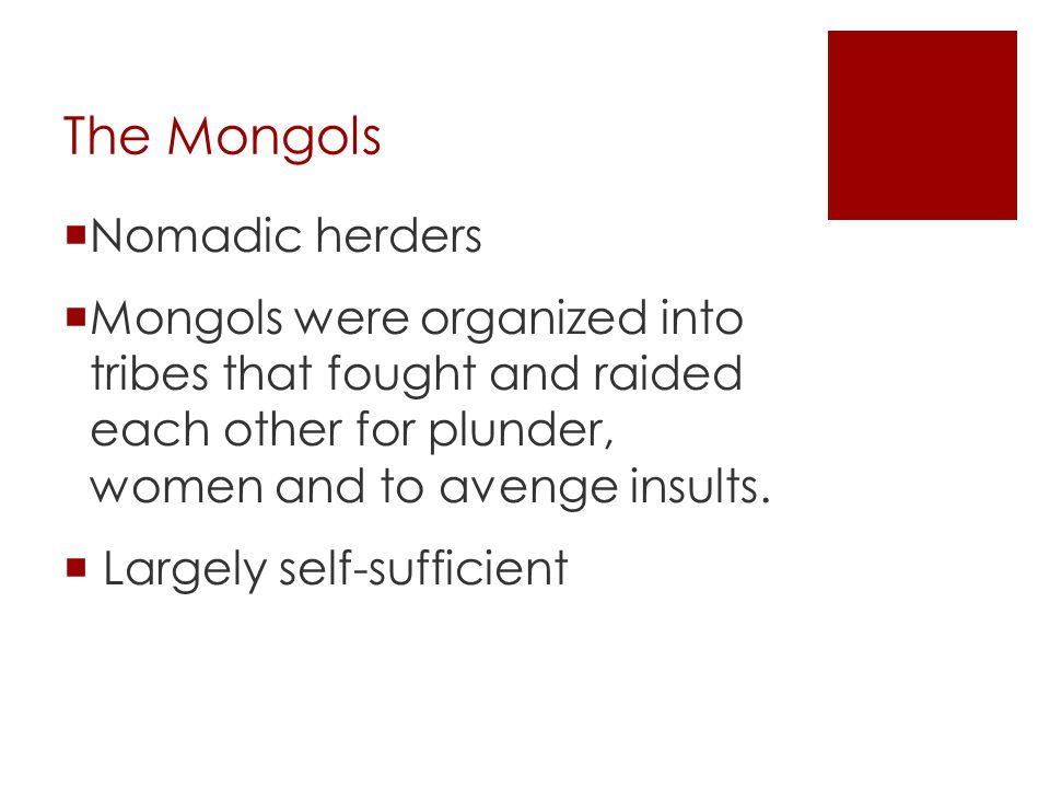 The Mongols Nomadic herders