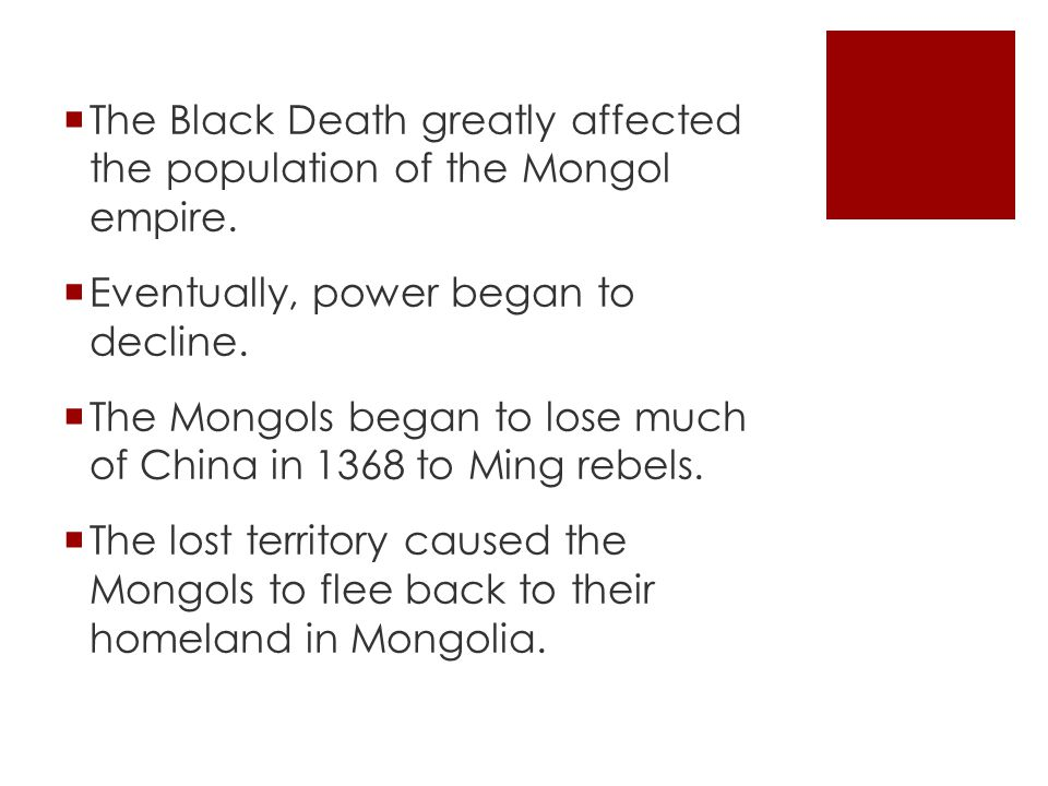 The Black Death greatly affected the population of the Mongol empire.