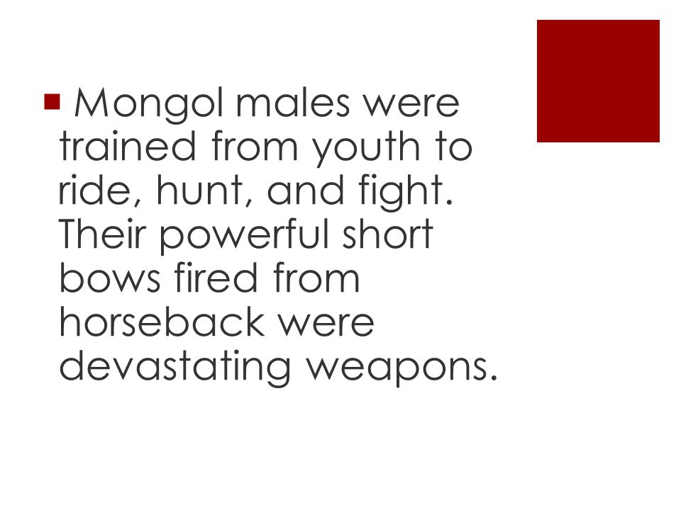 Mongol males were trained from youth to ride, hunt, and fight