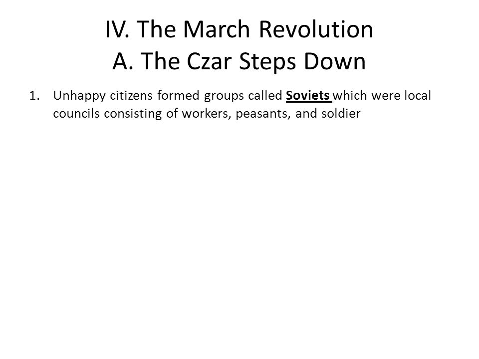 IV. The March Revolution A. The Czar Steps Down