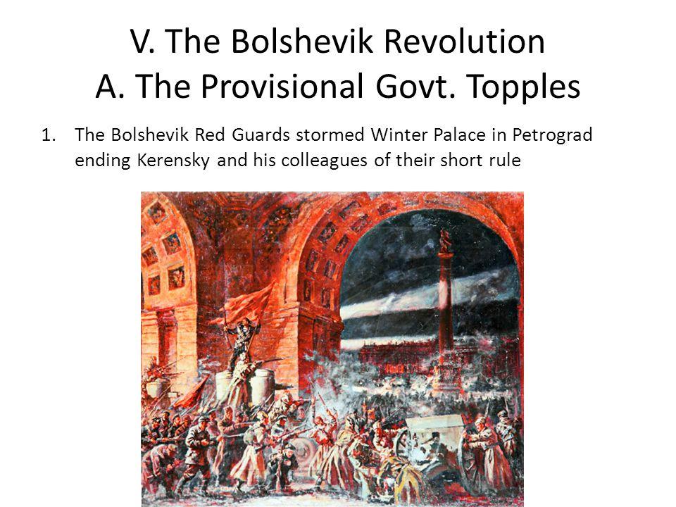 V. The Bolshevik Revolution A. The Provisional Govt. Topples