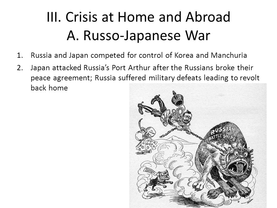 III. Crisis at Home and Abroad A. Russo-Japanese War