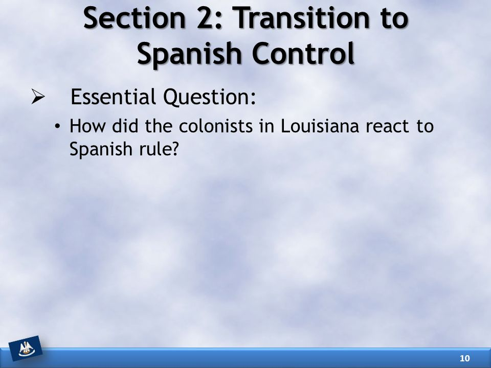 Section 2: Transition to Spanish Control