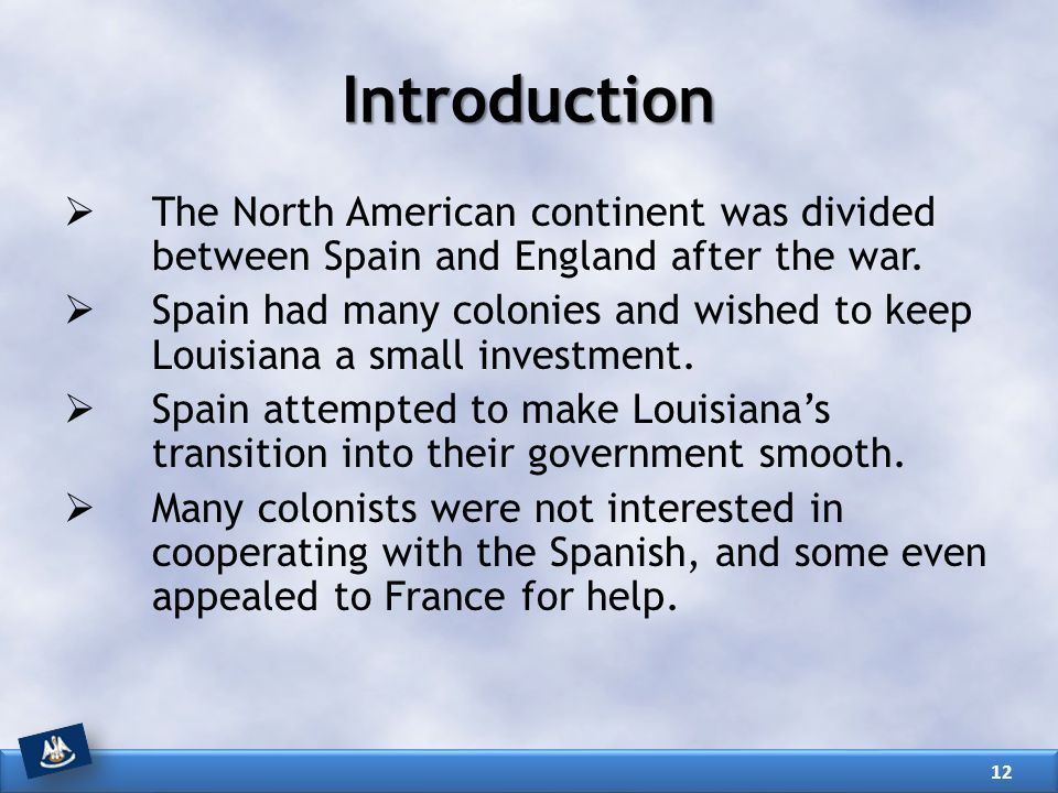 Introduction The North American continent was divided between Spain and England after the war.