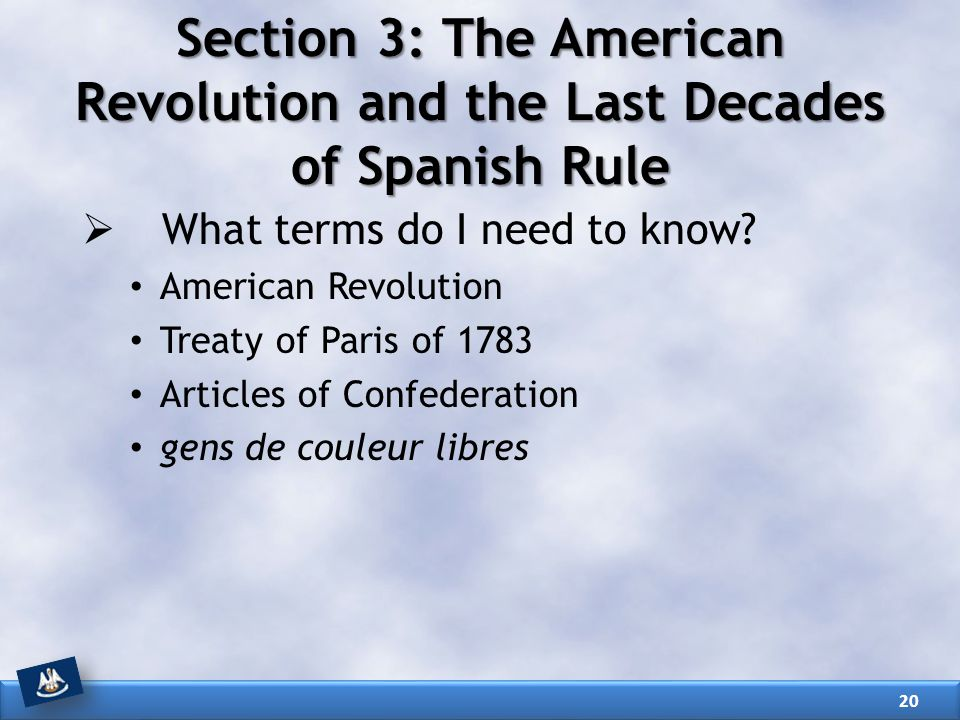 Section 3: The American Revolution and the Last Decades of Spanish Rule