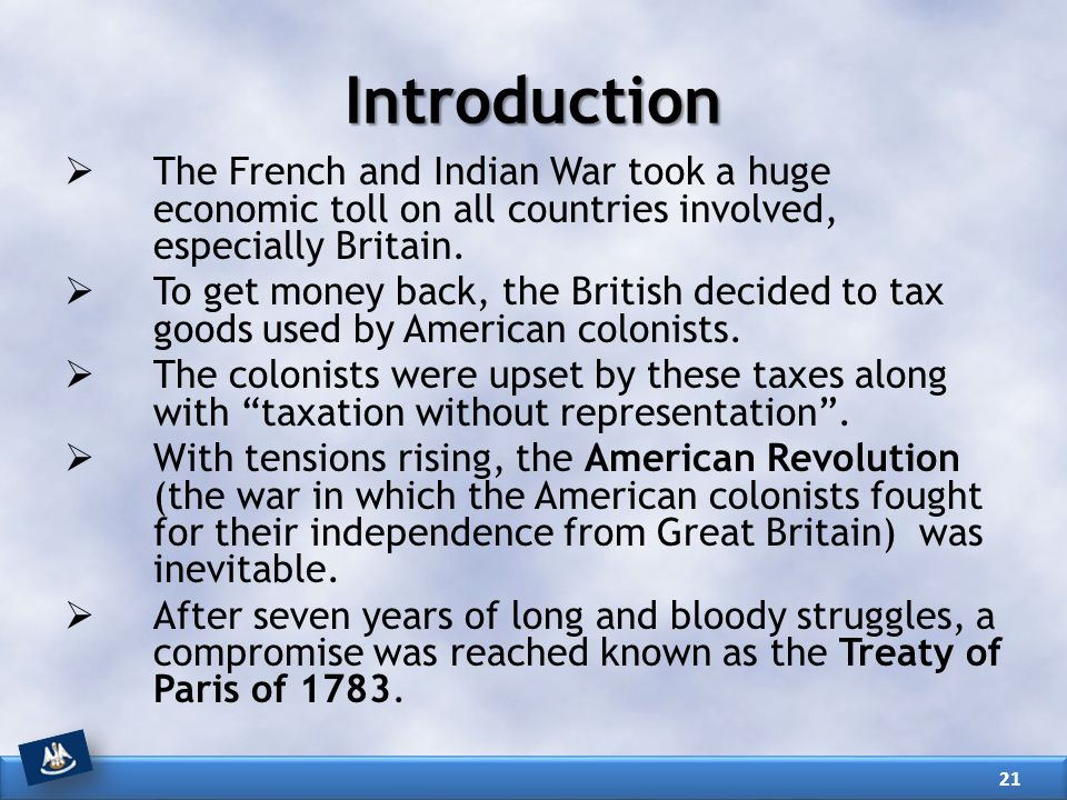 Introduction The French and Indian War took a huge economic toll on all countries involved, especially Britain.