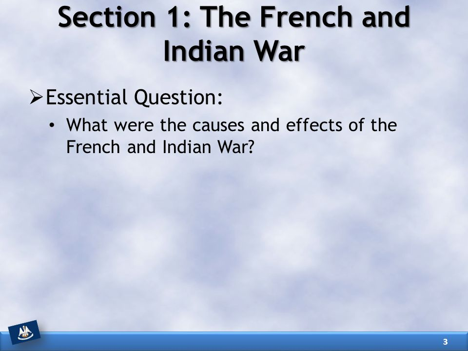 Section 1: The French and Indian War