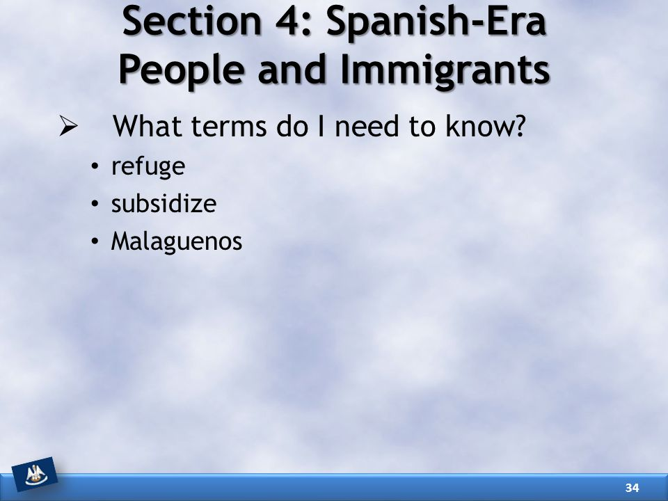 Section 4: Spanish-Era People and Immigrants