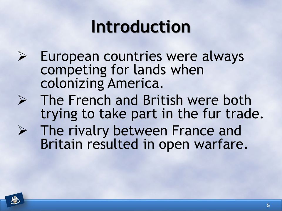 Introduction European countries were always competing for lands when colonizing America.