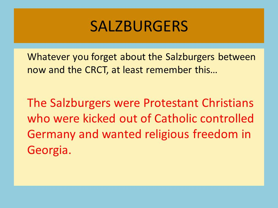 SALZBURGERS Whatever you forget about the Salzburgers between now and the CRCT, at least remember this…