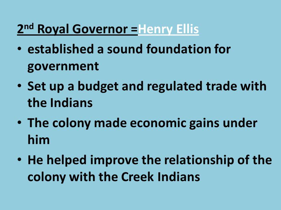 2nd Royal Governor =Henry Ellis