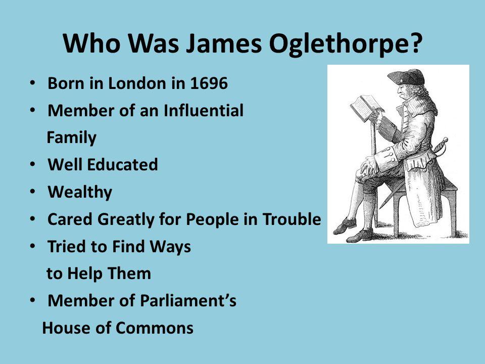 Who Was James Oglethorpe