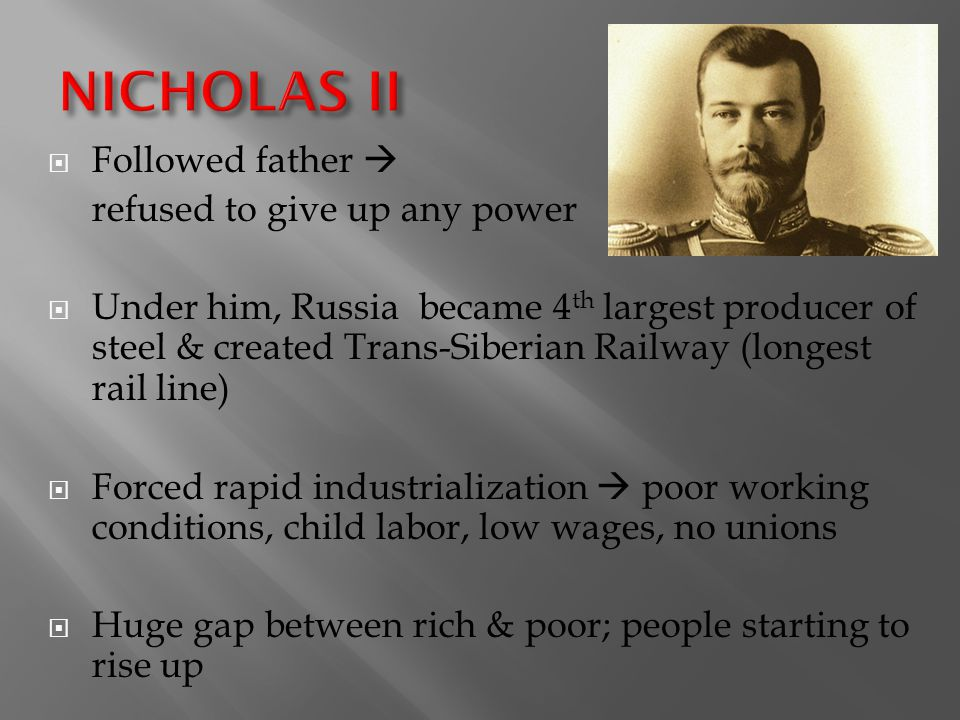 NICHOLAS II Followed father  refused to give up any power