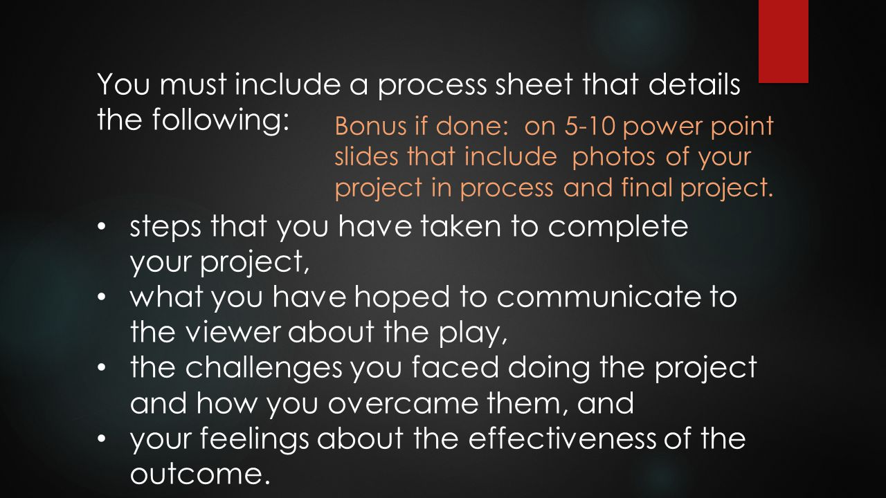 You must include a process sheet that details the following: