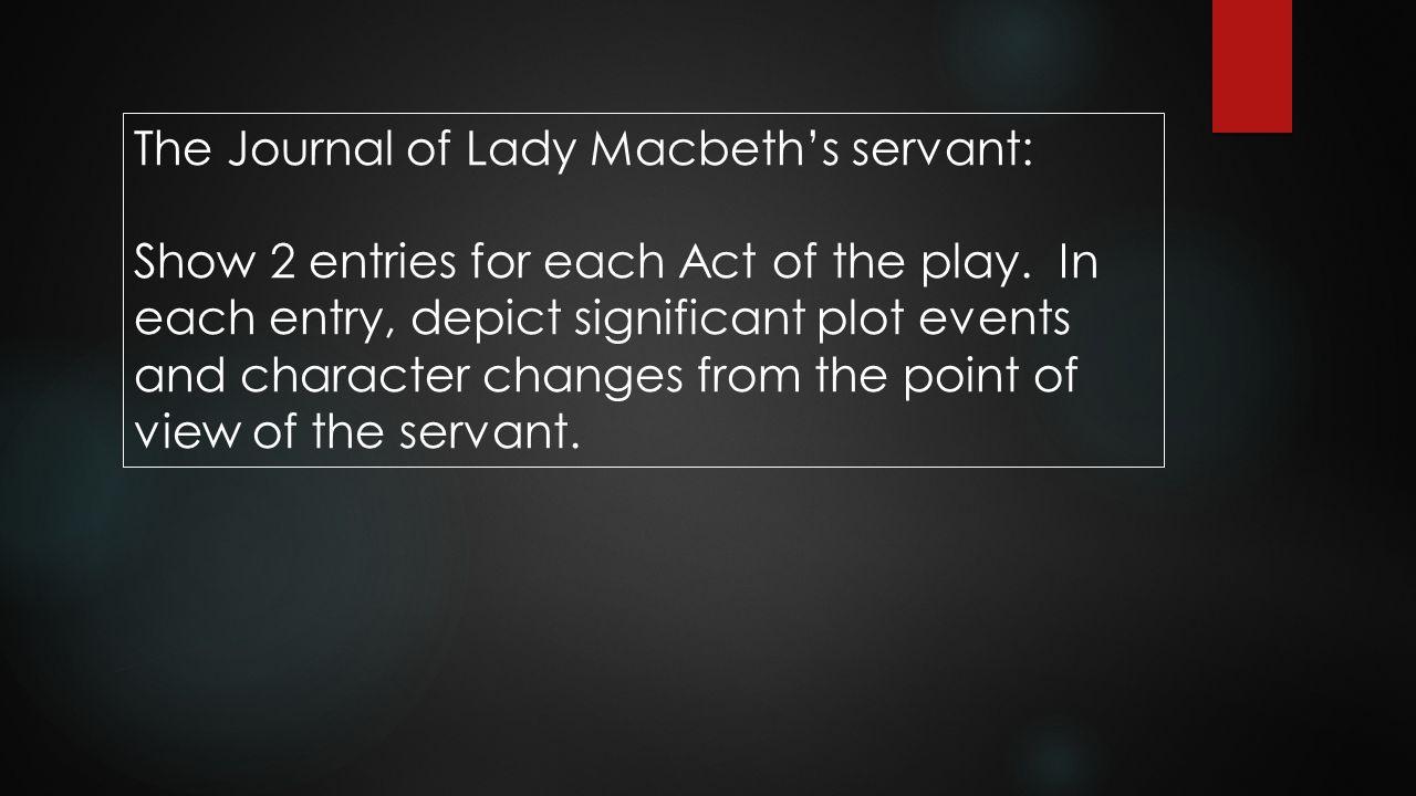The Journal of Lady Macbeth's servant: