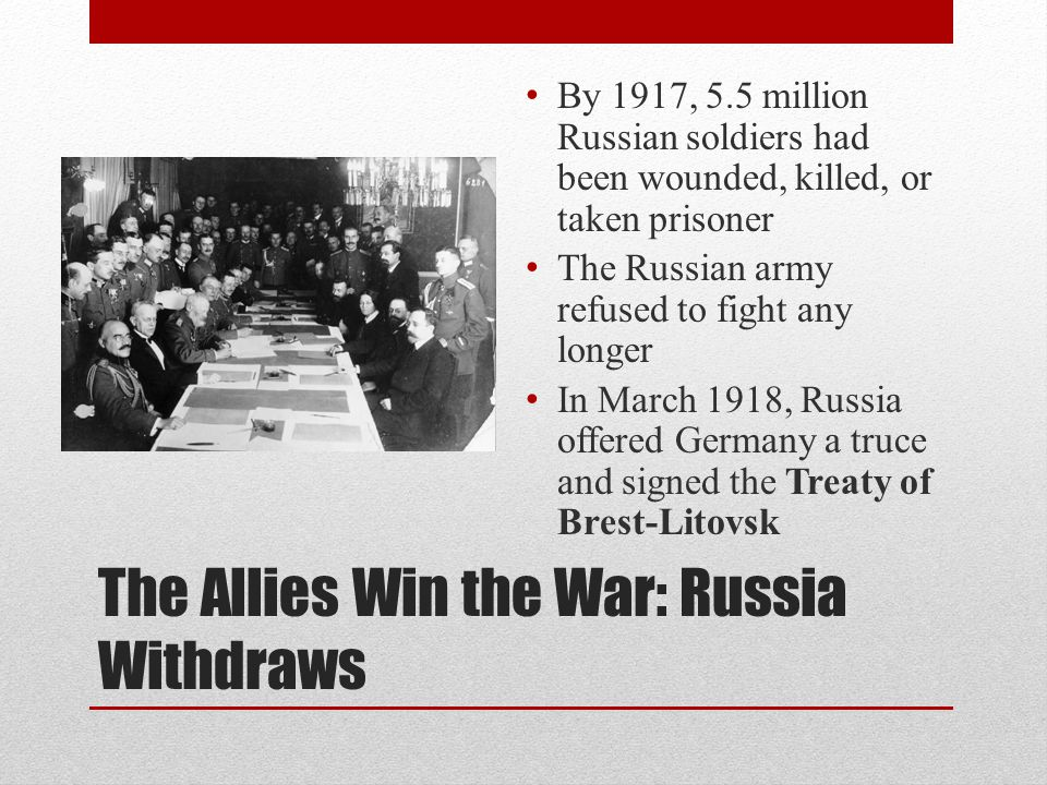 The Allies Win the War: Russia Withdraws