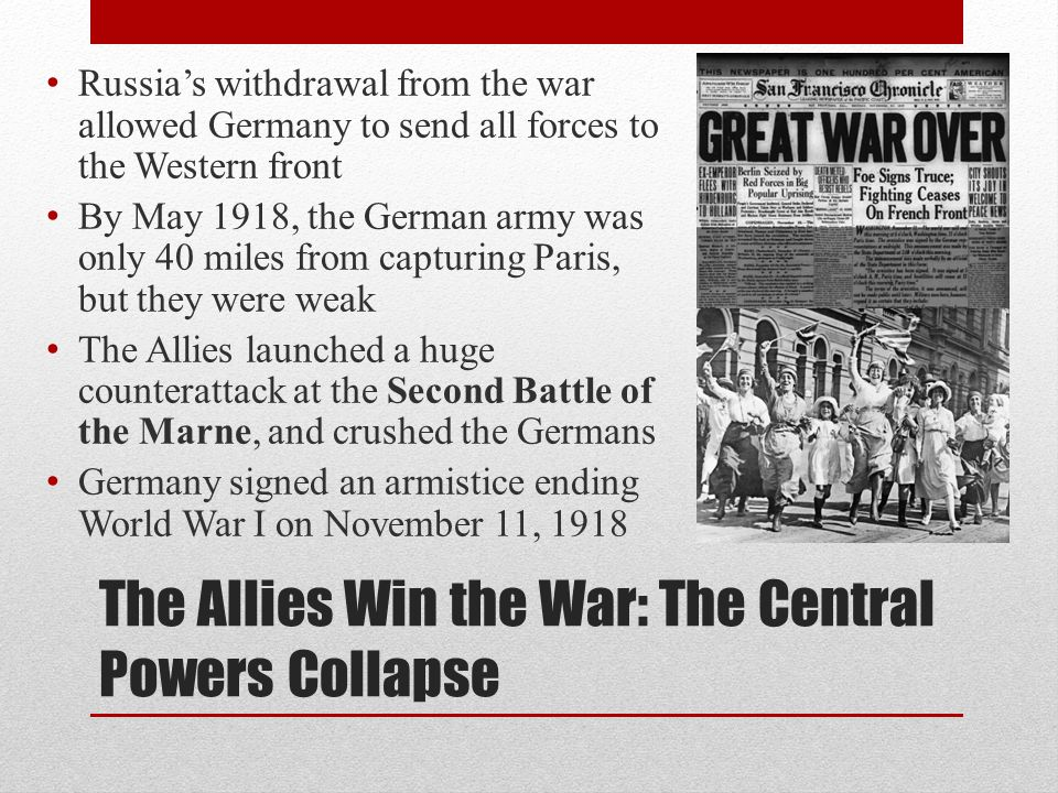 The Allies Win the War: The Central Powers Collapse