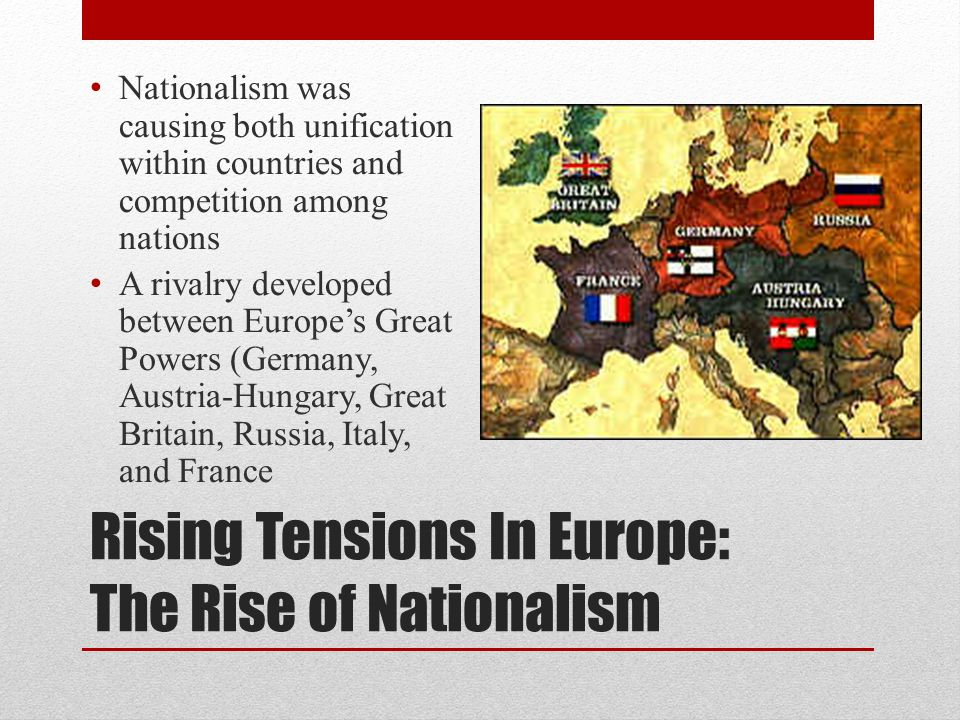 Rising Tensions In Europe: The Rise of Nationalism