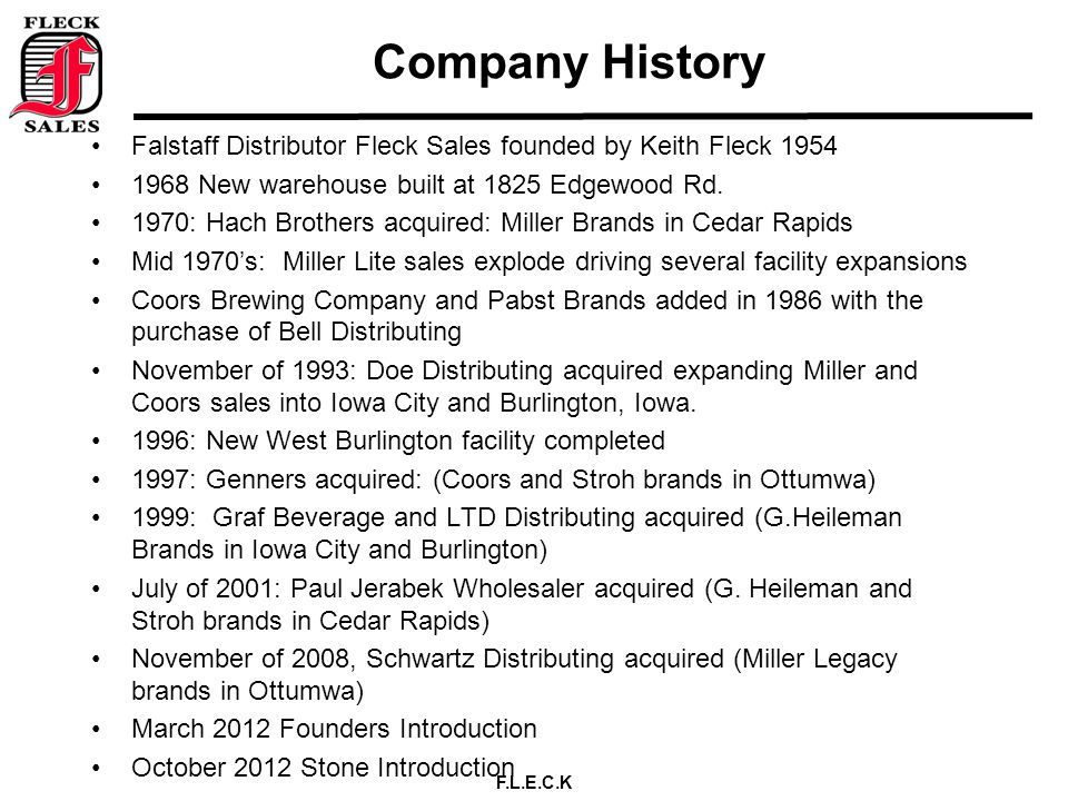 Company History Falstaff Distributor Fleck Sales founded by Keith Fleck 1954. 1968 New warehouse built at 1825 Edgewood Rd.