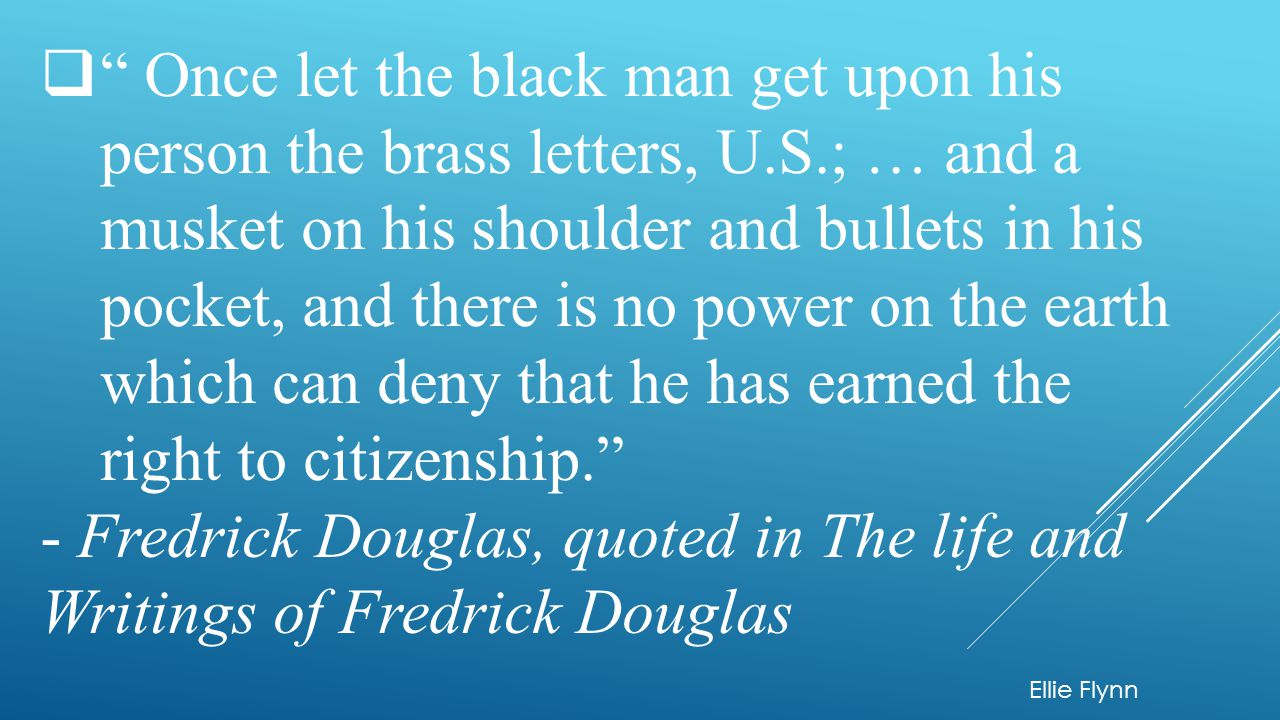 Once let the black man get upon his person the brass letters, U. S