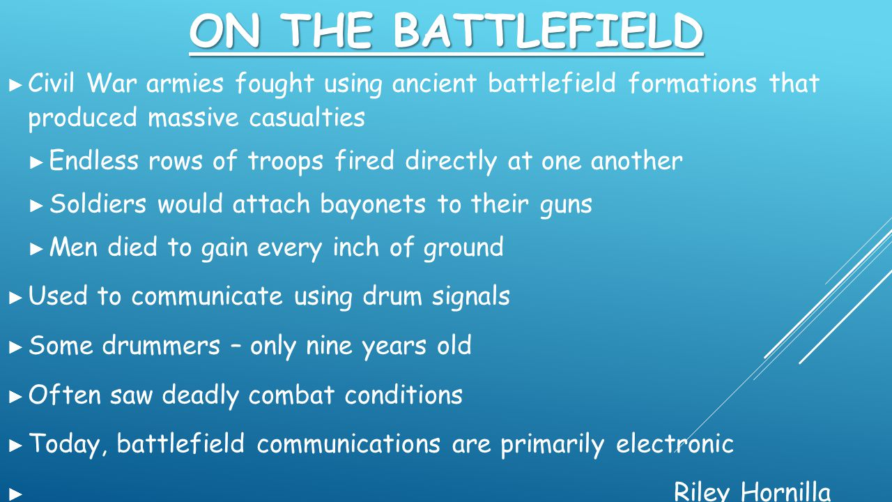 On the Battlefield Civil War armies fought using ancient battlefield formations that produced massive casualties.