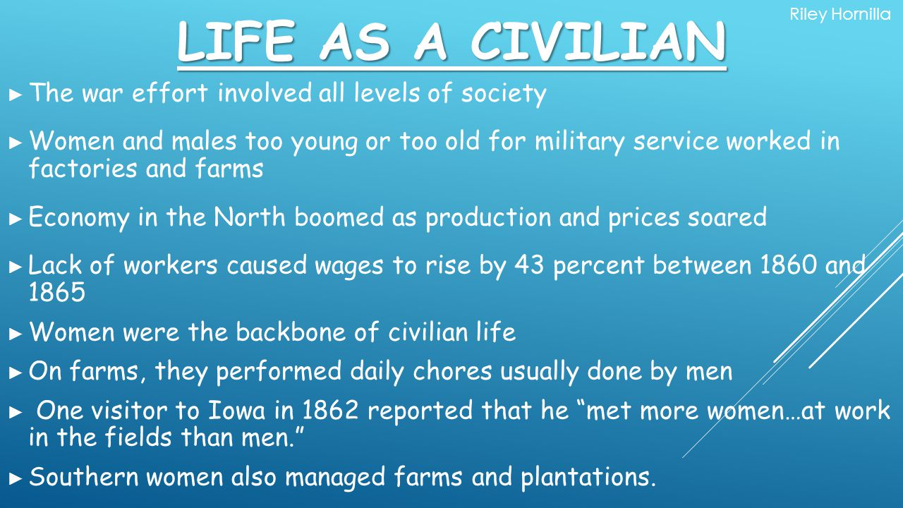 Life as a Civilian The war effort involved all levels of society