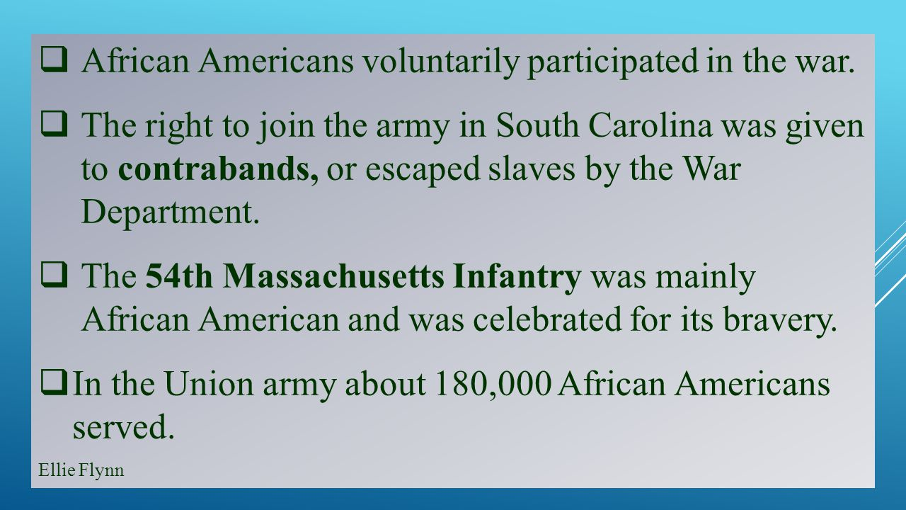 African Americans voluntarily participated in the war.