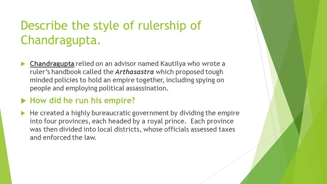Describe the style of rulership of Chandragupta.