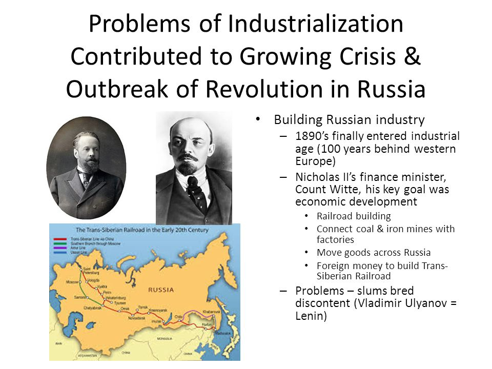 Problems of Industrialization Contributed to Growing Crisis & Outbreak of Revolution in Russia