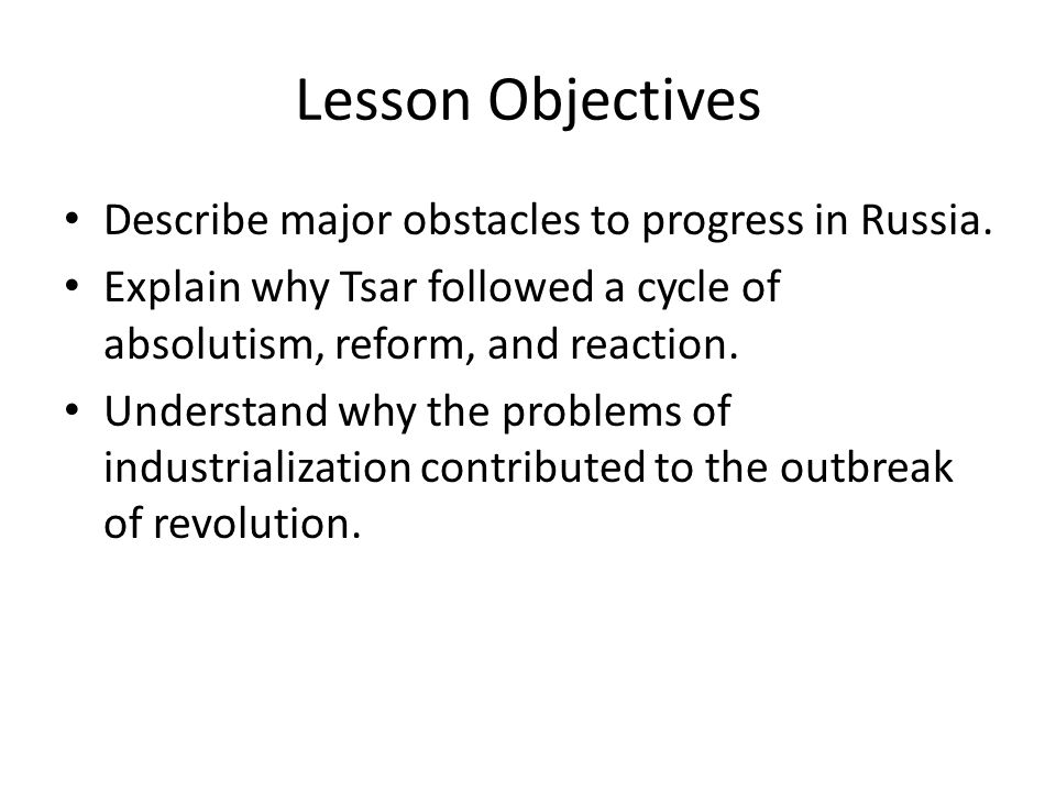 Lesson Objectives Describe major obstacles to progress in Russia.