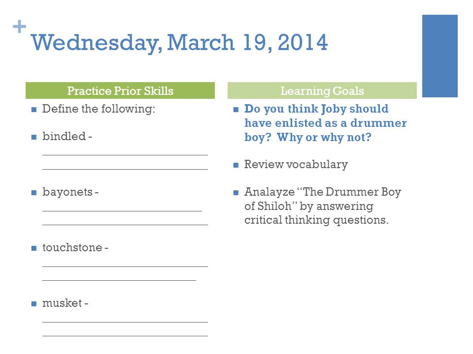 Wednesday, March 19, 2014 Practice Prior Skills Learning Goals
