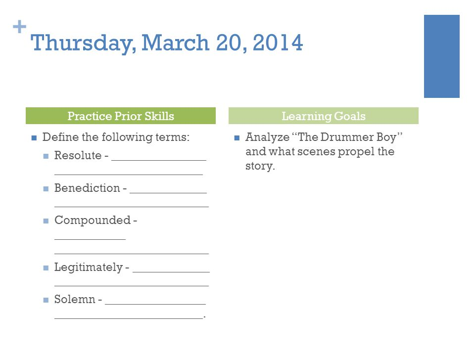 Thursday, March 20, 2014 Practice Prior Skills Learning Goals