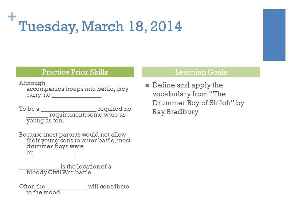 Tuesday, March 18, 2014 Practice Prior Skills Learning Goals